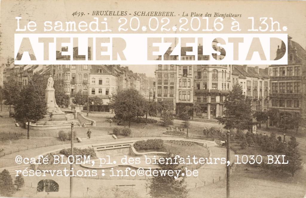 Atelier d'écriture, organisé par Ezelstad, le 20 février à 13.00 au Café Bloem, 19, pl. des Bienfaiteurs. Réservation obligatoire.